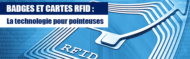 Badges RFID pour pointeuse badgeuse