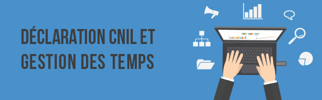 Déclartion CNIL et gestion des temps